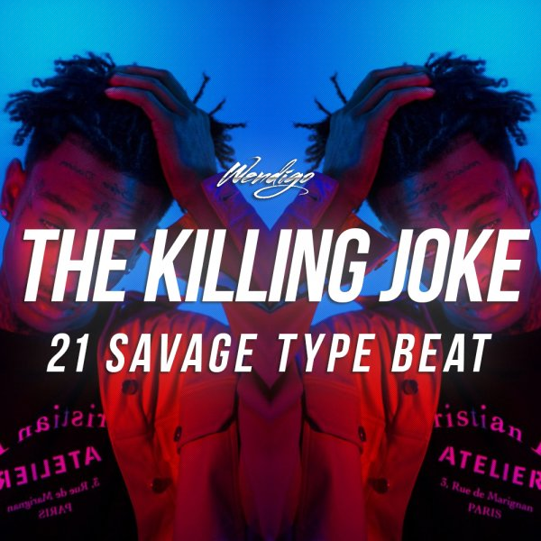 The Killing Joke. (21 Savage Type)