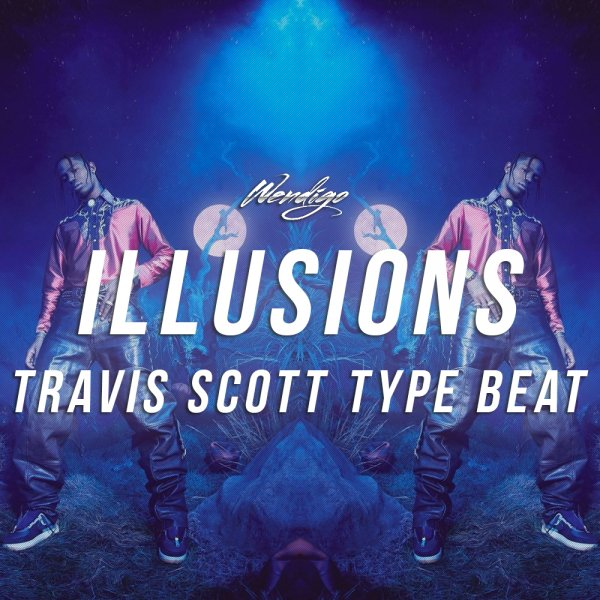 Illusions. (Travis Scott Type)